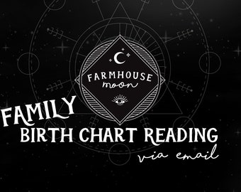 FAMILY Birth Chart Reading - Natal Chart Reading -  Emailed Reading - Astrology Horoscope Reading