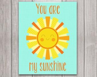 You Are My Sunshine - 8x10 Printable Art, Nursey Decor, Nursery Art, Inspirational Print, Children's Wall Art