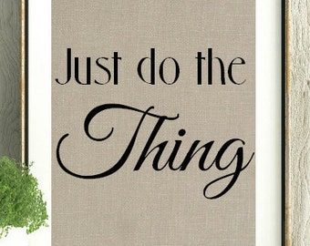Encouragement Gift, Inspirational Gift, Just do the thing, Motivational Gift, Motivational Wall Art, Motivational Print, Just do it,Wall Art