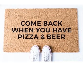 Pizza and Beer Doormat - Pizza Doormat - Beer Doormat - Funny Doormat - Funny Door Mat - Unique Doormat - Quote Doormat - Welcome Mat - Rug