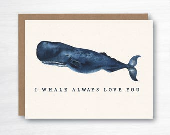 I Whale Always Love You - Love Card - Whale Card - Romance Card - Anniversary Card - Valentine's Day Card - Husband Card - Wife Card
