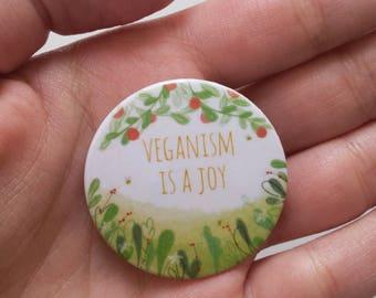 Vegan pin Veganism is a joy
