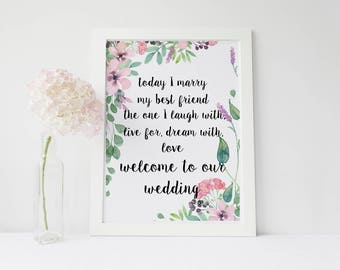 A3 floral 'Today I marry my best Friend' Welcome to our Wedding Sign-Backed or Unbacked/Unframed-FREE UK POSTAGE