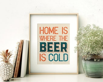 Home Is Where The Beer Is Cold Wall Art // Bar Sign // Home Decor // Printable // Prints // Beer