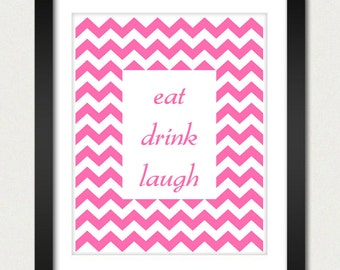 Chevron Poster - Eat Drink Laugh Kitchen Poster Inspirational Poster - Geometric Print - Kitchen Wall Poster - 8x10 or 13x19 Poster