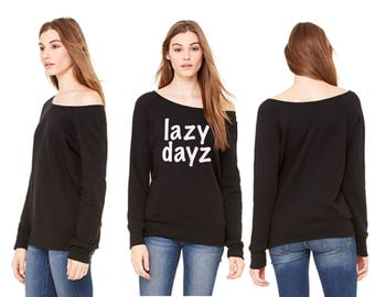 LAZY DAYZ Women's Off the Shoulder Sweater / lazy days mom mommy women