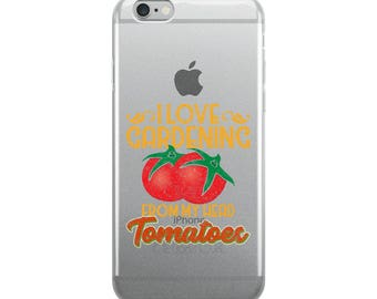 I Love Gardening From My Head Tomatoes Phone Case, Funny Gardener, Garden Lover, I Love Gardening iPhone Case
