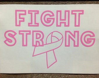 Breast Cancer Awareness Ribbon Fight Strong Vinyl Decal