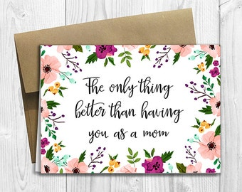 The only thing better than having you as a Mom - We're Pregnant! - PRINTED Pregnancy Announcement 5x7 Greeting Card - Watercolor Flowers