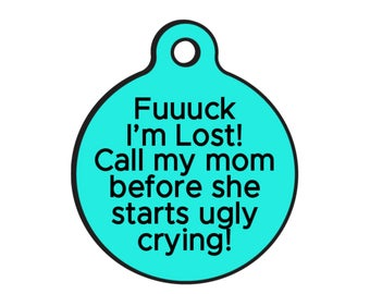 """Double Sided Dog ID Pet Tags """"Ugly Crying"""" MORE COLORS  and Two Tag Sizes"""