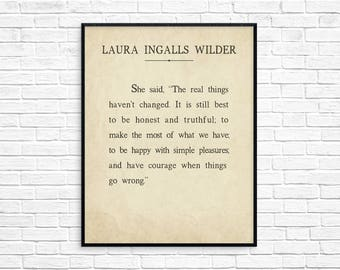 Laura Ingalls Wilder Art Print, Laura Ingalls Wilder Quote, The real things haven't changed. It is still best to be honest and truthful