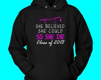 She Believed She Could- Seniors Hoodie 2018