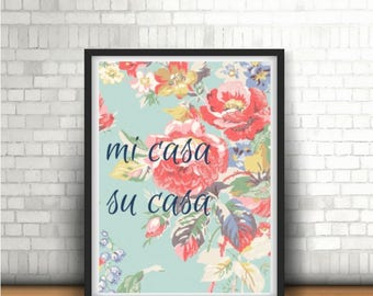 Wall Art Print, Instant Download, Digital Print, Printable, Home Welcoming Quote, mi casa su casa, Printable Art, Home Decor