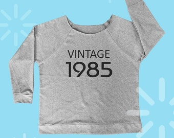 1985 birthday gift 85s shirt funny sweatshirt cool graphic t shirt party women gifts shirt slogan tee off shoulder shirt wide neck S M L