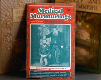 Medical Murmurings, a humor zine in an early 20th century-style about early medicine & drugs with odd illustrations and vintage ephemera
