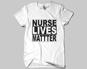 Nurse Lives Matter Shirt