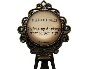 What if I fall? Oh, but my darling, what if you fly? Bookmark