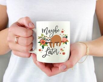 Sloth Mug, Sloth Gift, Funny Mugs, Office Mug, Funny Mom Mug, Coworker Gift, Procrastination Mug, Funny Gift for Her, Gifts under 25