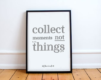 Printable wall art - Collect moments not things