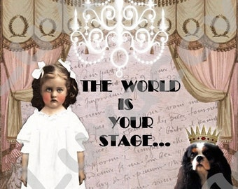 Cavalier King Charles Spaniel/Original Digital Collage/Graduation Card/The World Is Your Stage