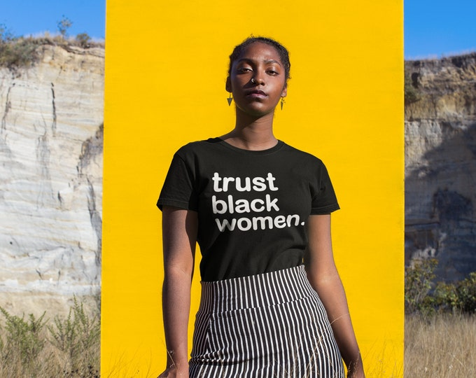 Featured listing image: New!  Trust Black Women - T-shirt