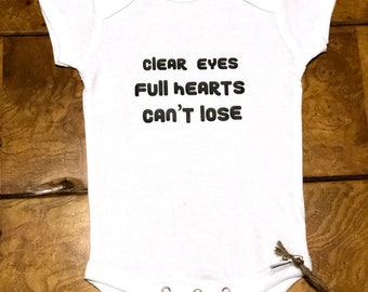 Clear Eyes Full Hearts Can't Lose! - Baby Bodysuit - Baby Onesie