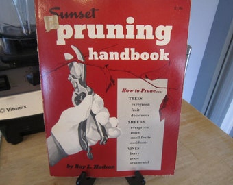 Gardening plants kits how to books magazines supplies tools sunset pruning handbook by roy l hudson trees shrubs vines solutioingenieria Images