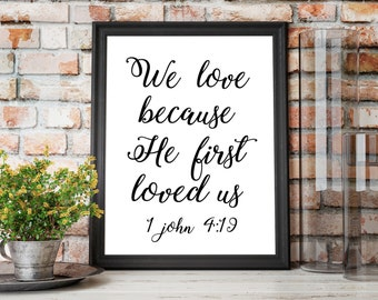 We love because He first loved us, religious quote, christian quote, 1 john 4:19, bible verse quote, inspirational wall art, gallery wall