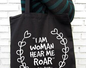 I am woman, hear me roar - Helen Reddy - Black Tote Bag – Screen Printed 100% Cotton.