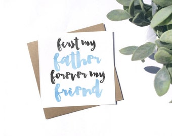 First My Father Forever My Friend Card - Father's Day Card - Blank Card - Dad Birthday Card
