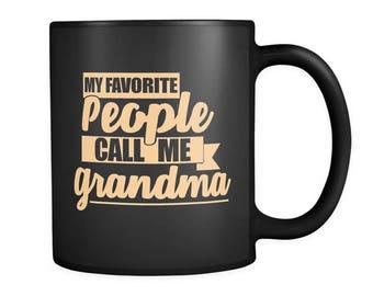 Grandma Coffee Mug - Cute Gift For Grandma - This Adorable My Favorite People Call Me Grandma Mug Will Definitely Get Smiles