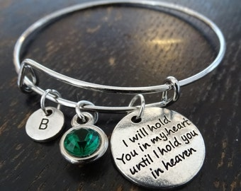 I will hold You in my heart until i hold you in heaven Bangle Bracelet, Adjustable Expandable Bangle Bracelet, Memorial Bracelet,Remembrance