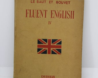 Vintage French Text Book 'Fluent English'  Le Baut Et Bouvet Cours d'anglais