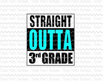 Straight Out Of 3rd Grade, SVG, DXF, EPS, Instant Download, End of year Shirt, 4TH Grade Shirt, 3rd Grade Shirt, School Shirt
