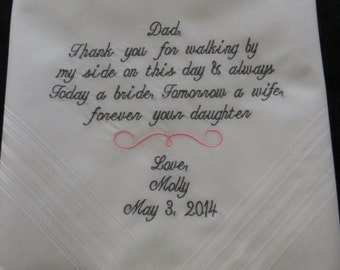 30 words of your choice. Father's Wedding Gift. Embroidered & Personalized Handkerchief. Free Gift Box Included with Hanky that you order.