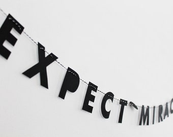 """EXPECT MIRACLES // 2"""" strung monochrome letters, minimalist design, text only garland, inspirational modern quote, home office decor"""