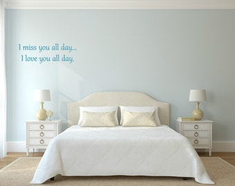 I miss you all day... I love you all day. Vinyl Wall Decal