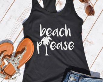 beach please tank top- spring break tank- bachelorette party- Vacation tank- Sunday Funday shirt- vacation shirt- beach shirt- beachwear