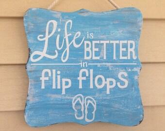 Life is Better in Flip Flops - wooden sign
