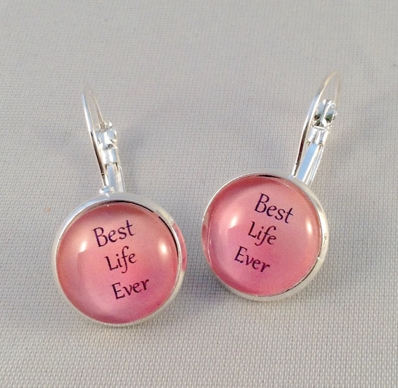 Pink Best Life Ever,  JW Lever-Back or Post Earrings in Silver tone or Antique Brass.  Blue velvet gift pouch included.
