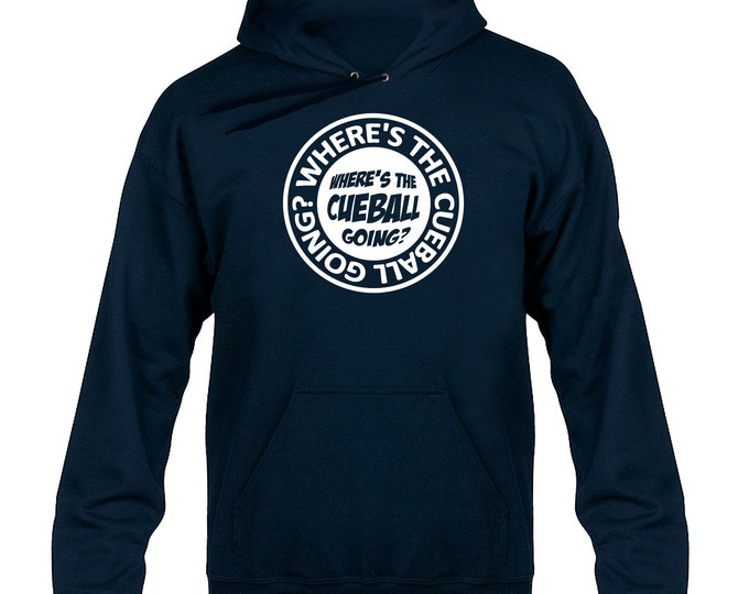 Where's The Cue Ball Going Circular Logo Snooker Hoody Hoodie Hooded Sweater