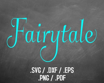 Fairytale Font Design Files For Use With Your Silhouette Studio Software, DXF Files, SVG Font, EPS Files, Svg Fonts, Wedding Silhouette