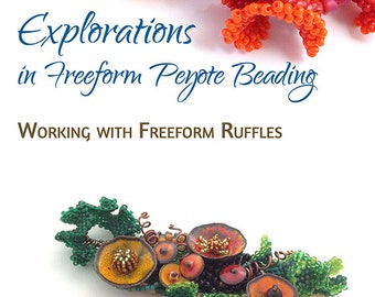 Volume 2: Working with Freeform Ruffles - Explorations in Freeform Peyote Beading, ebook (.epub, Kindle & PDF)