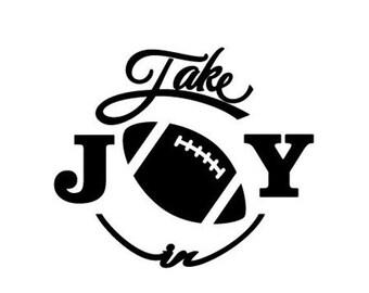 WEEKEND SALE Take Joy In Football Decal