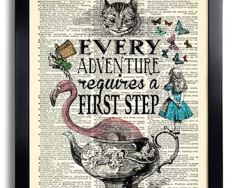Alice in Wonderland Wall Art Every Adventure requires a first step Alice quotes Book Page Print, unique gift for her Alice POSTER art 565