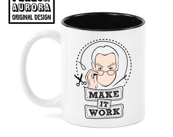 Make it Work, Time Gunn, Project Runway inspired coffee mug