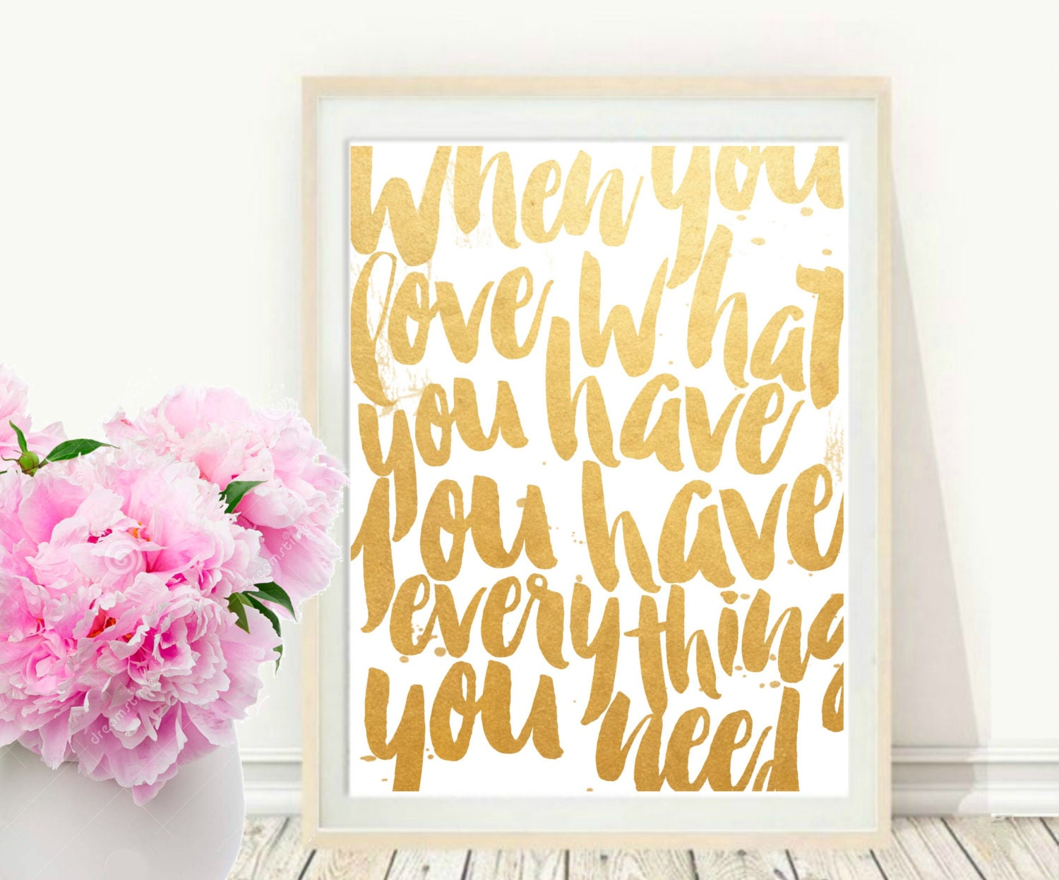 When You Love What You Have Printable Art Inspirational