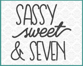 CLN0167 Sassy Sweet & Seven Birthday Year Old Age Shirt SVG DXF Ai Eps PNG Vector Instant Download Commercial Cut file Cricut SIlhouette