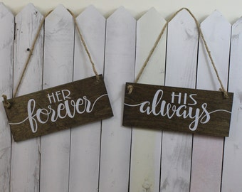 BRIDE/GROOM/Chair Signs/Her Forever/His Always/Photo Prop/Shower Gift/Rustic/Wood Sign/Hand Lettered/Wood Signs