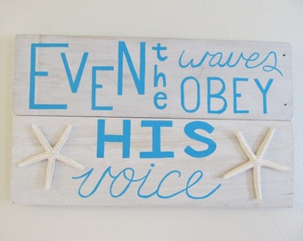 Even the Waves Obey His Voice